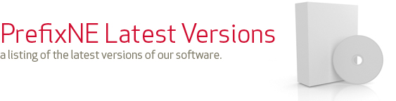 PrefixNE Latest Versions, a listingof the latest versions of our software