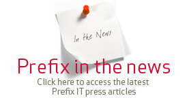 Prefix IT Click here to access thye latest Prefix IT press articles.